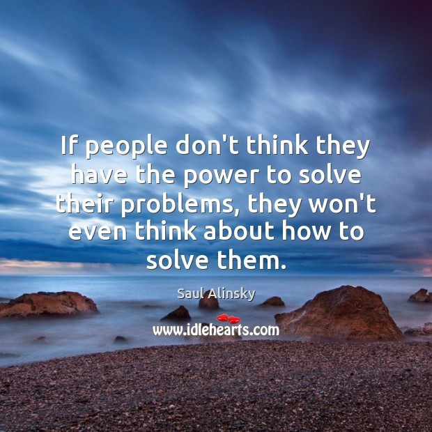 If people don't think they have the power to solve their problems, Image