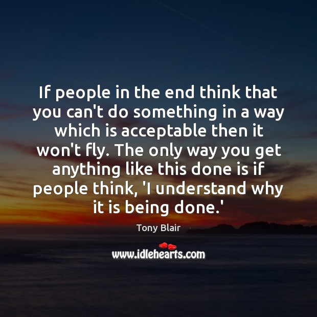 If people in the end think that you can't do something in Tony Blair Picture Quote