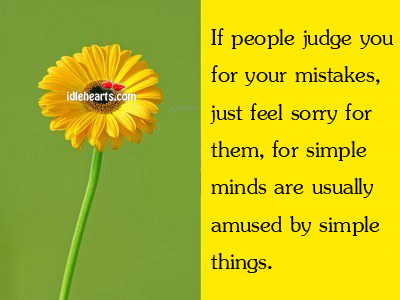 If people judge you for your mistakes, just feel sorry Image