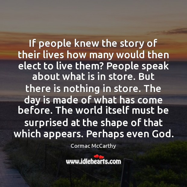Image, If people knew the story of their lives how many would then