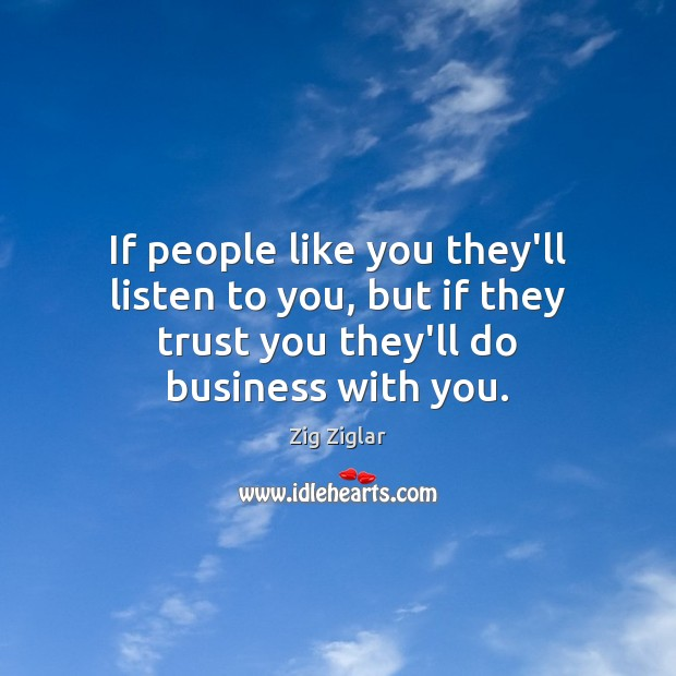 Image, If people like you they'll listen to you, but if they trust