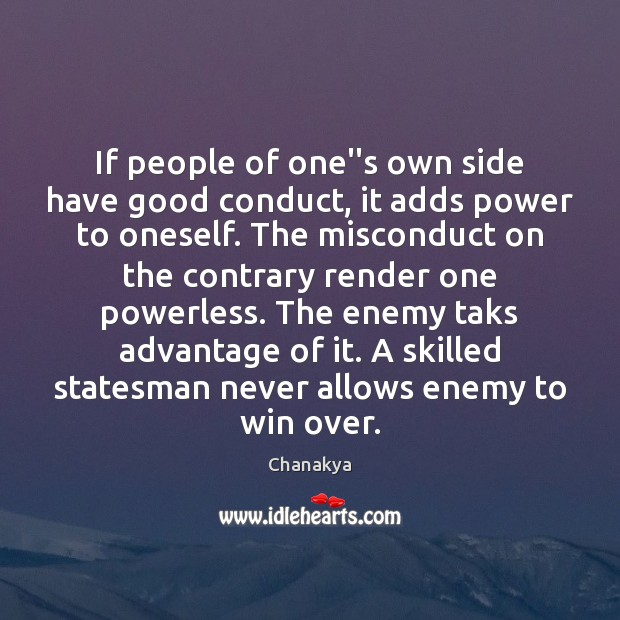 "If people of one""s own side have good conduct, it adds power Image"