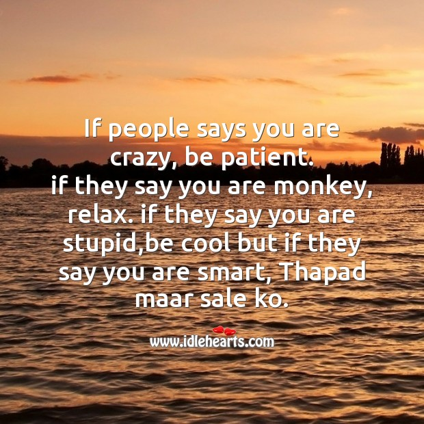 If people says you are crazy, be patient. Fool's Day Messages Image