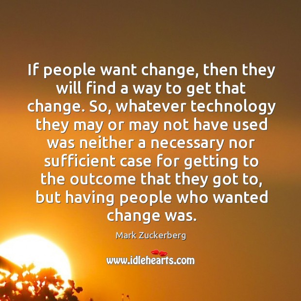 Image, If people want change, then they will find a way to get