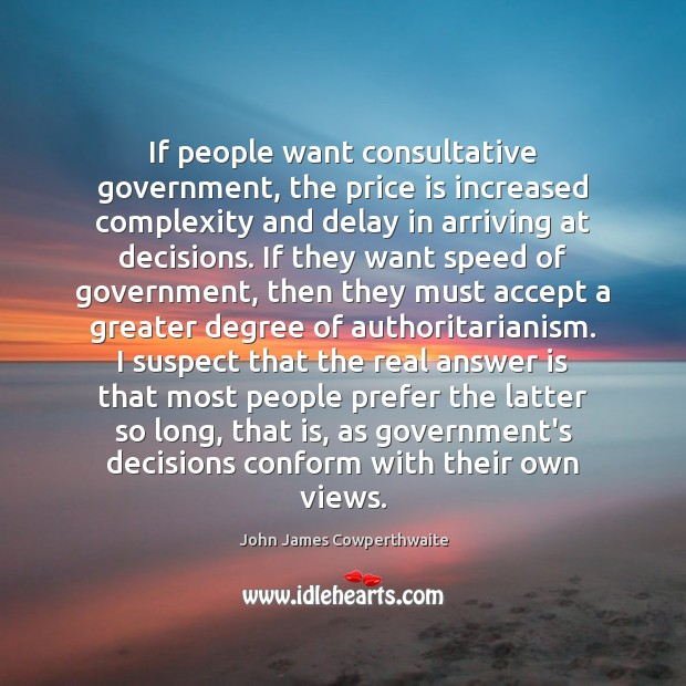 Image, If people want consultative government, the price is increased complexity and delay