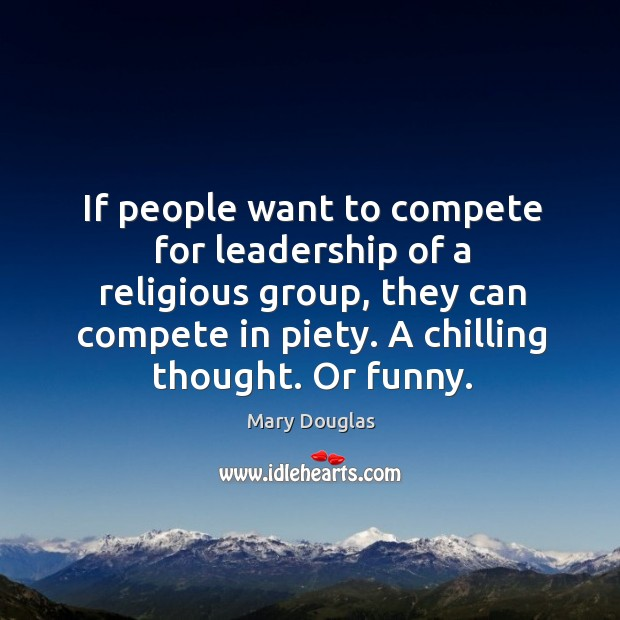 If people want to compete for leadership of a religious group Image