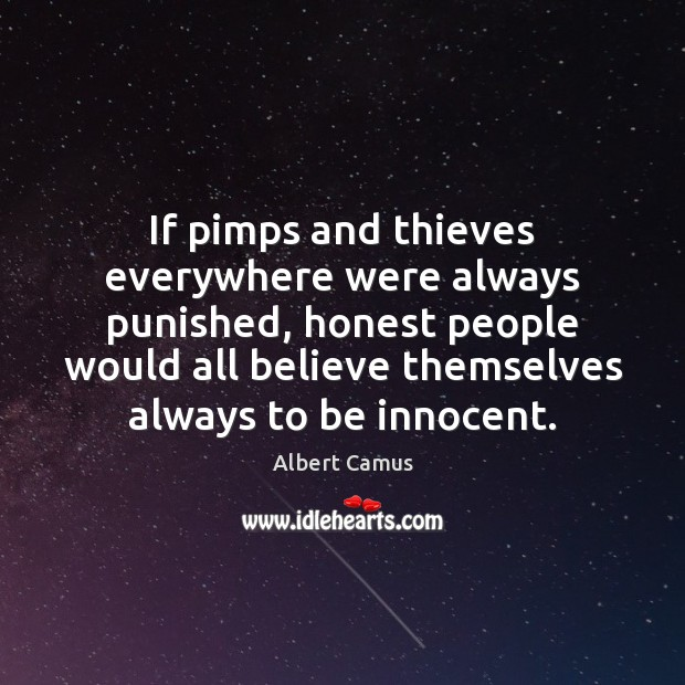 Image, If pimps and thieves everywhere were always punished, honest people would all