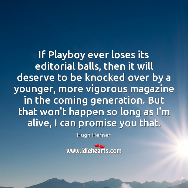If Playboy ever loses its editorial balls, then it will deserve to Image