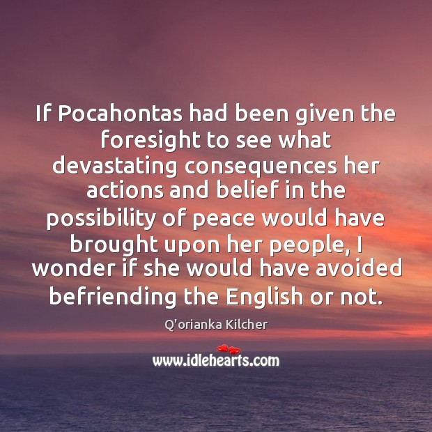 Image, If Pocahontas had been given the foresight to see what devastating consequences