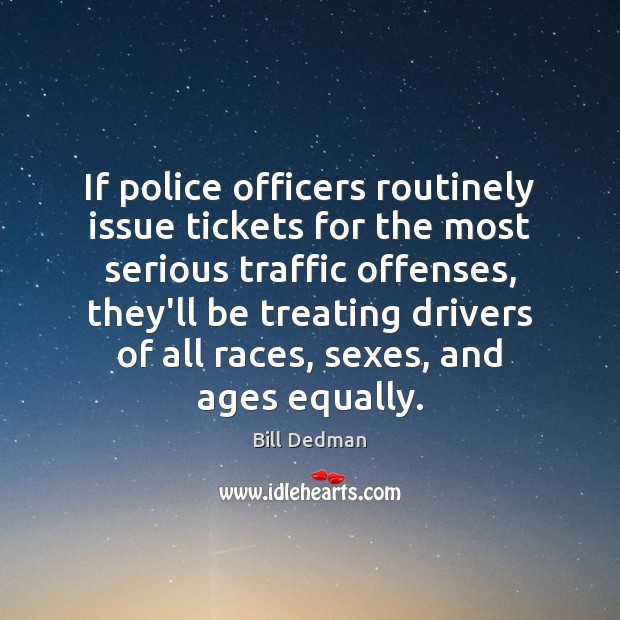 Image, If police officers routinely issue tickets for the most serious traffic offenses,