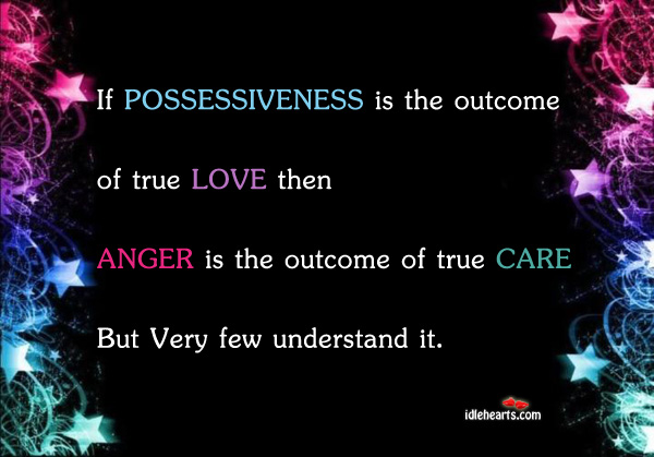 If Possessiveness Is The Outcome Of True…