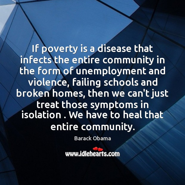 Image, If poverty is a disease that infects the entire community in the
