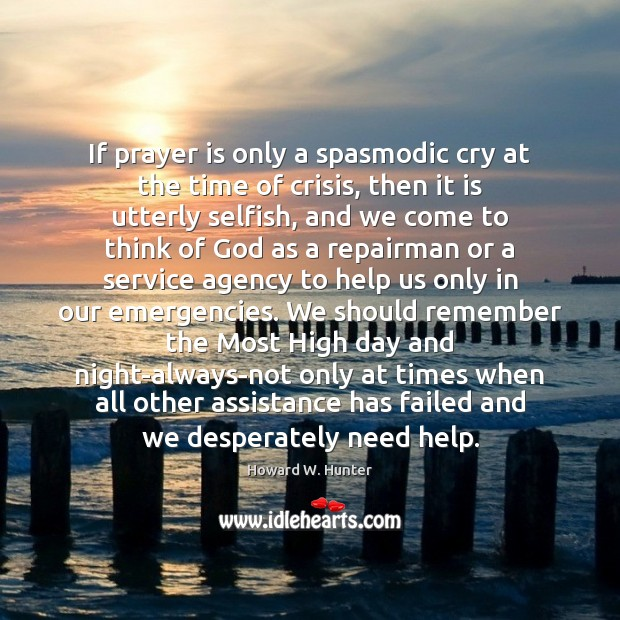 If prayer is only a spasmodic cry at the time of crisis, Image