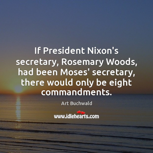 Image, If President Nixon's secretary, Rosemary Woods, had been Moses' secretary, there would