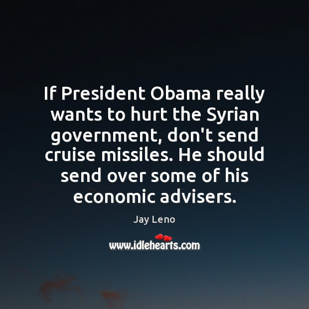Image, If President Obama really wants to hurt the Syrian government, don't send