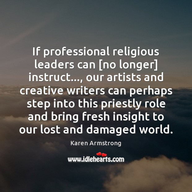 If professional religious leaders can [no longer] instruct…, our artists and creative Image