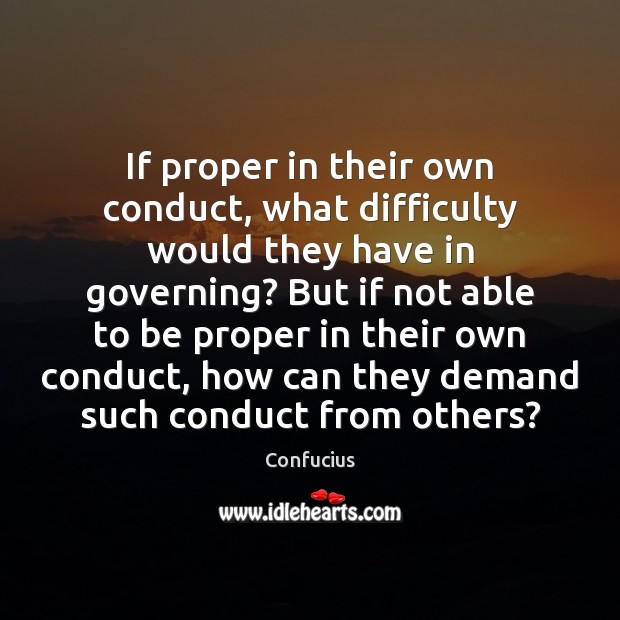 If proper in their own conduct, what difficulty would they have in Image