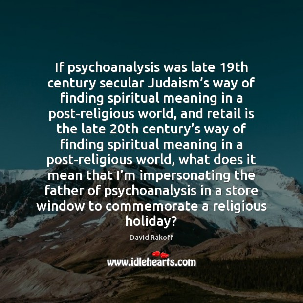 Image, If psychoanalysis was late 19th century secular Judaism's way of finding