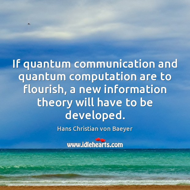 If quantum communication and quantum computation are to flourish, a new information Image