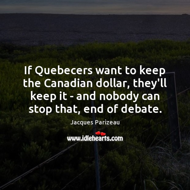 If Quebecers want to keep the Canadian dollar, they'll keep it – Image