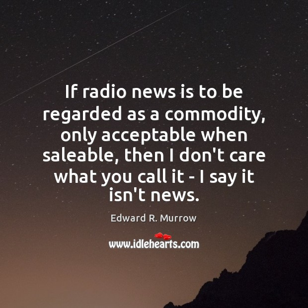 Image, If radio news is to be regarded as a commodity, only acceptable