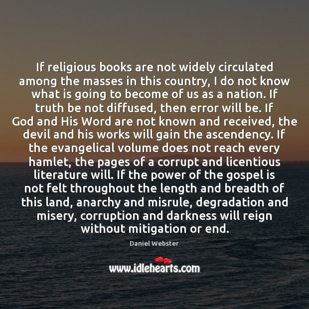 If religious books are not widely circulated among the masses in this Daniel Webster Picture Quote