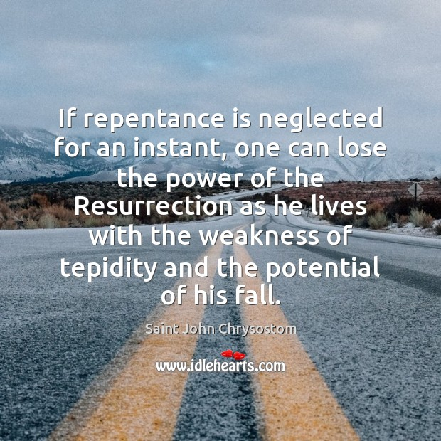 Image, If repentance is neglected for an instant, one can lose the power