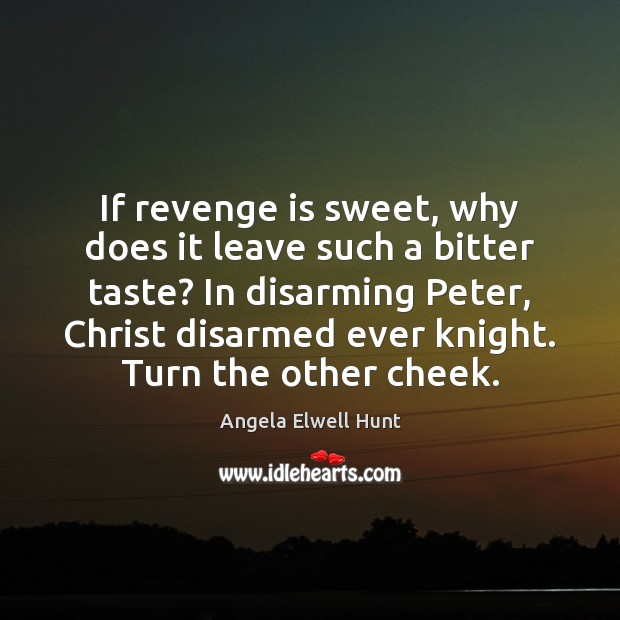 Image, If revenge is sweet, why does it leave such a bitter taste?