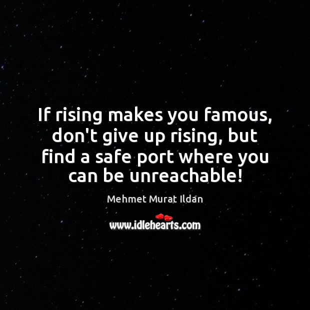 Image, If rising makes you famous, don't give up rising, but find a