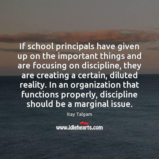 If school principals have given up on the important things and are Image