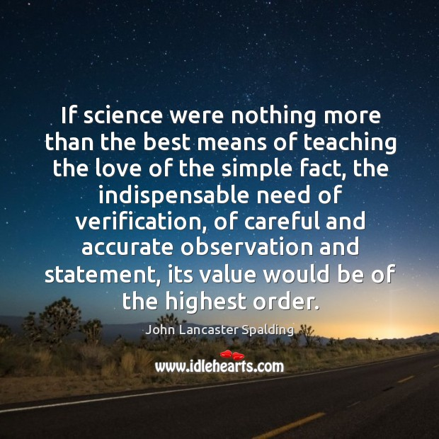 If science were nothing more than the best means of teaching the Image