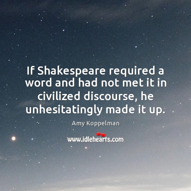 Image, If Shakespeare required a word and had not met it in civilized