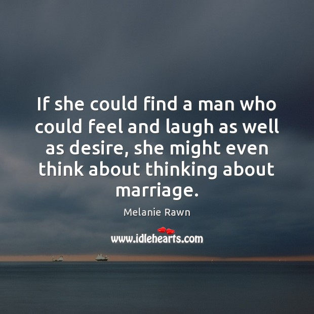 If she could find a man who could feel and laugh as Image