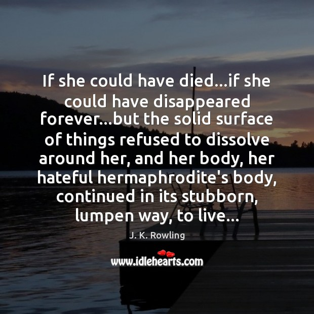 If she could have died…if she could have disappeared forever…but Image