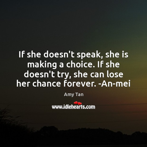 If she doesn't speak, she is making a choice. If she doesn't Image