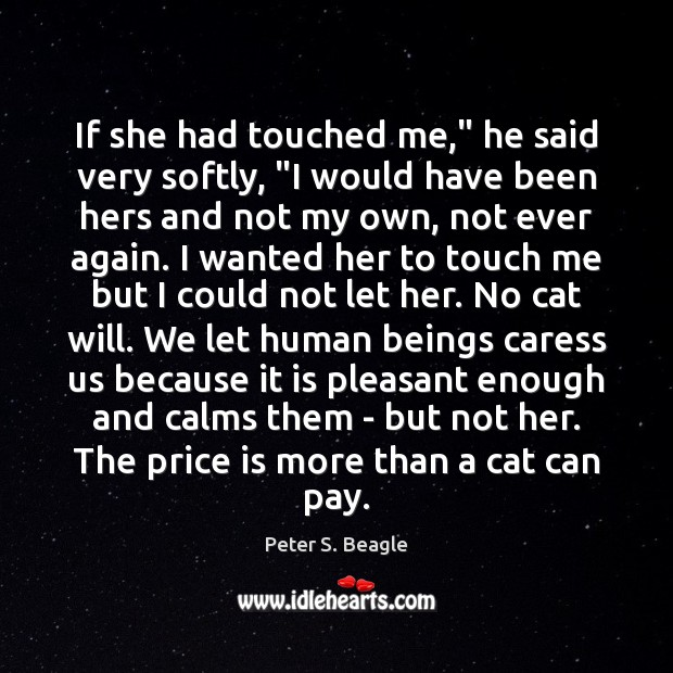 """If she had touched me,"""" he said very softly, """"I would have Image"""