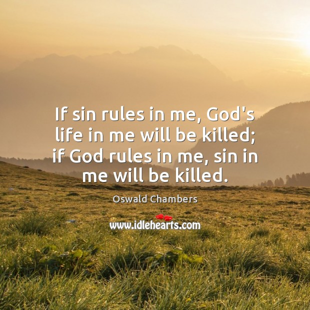 If sin rules in me, God's life in me will be killed; Image