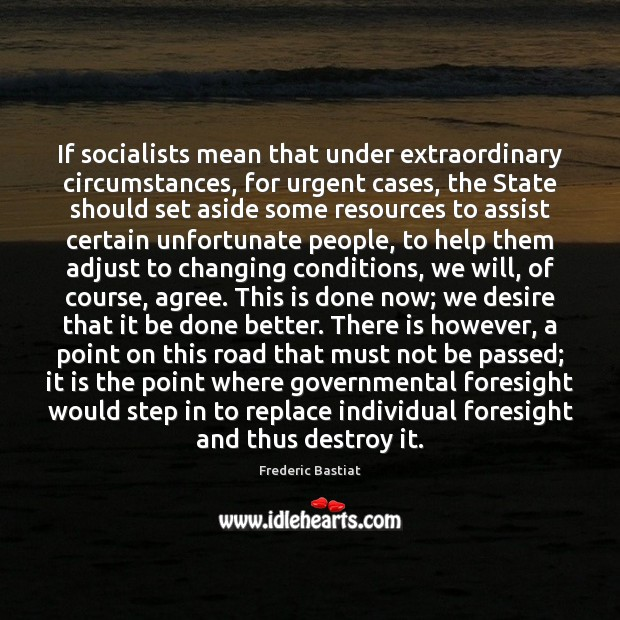 If socialists mean that under extraordinary circumstances, for urgent cases, the State Image