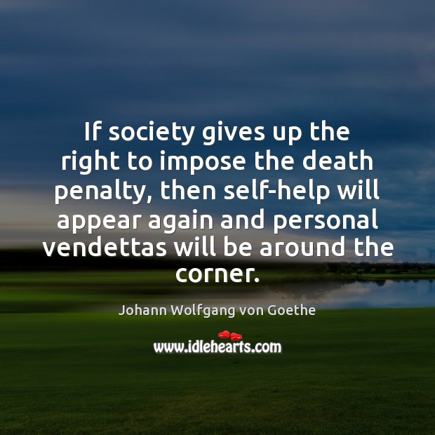 If society gives up the right to impose the death penalty, then Image