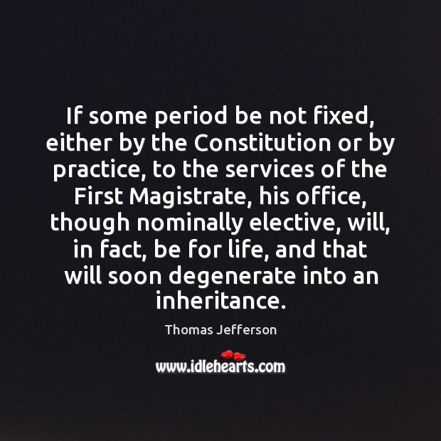 If some period be not fixed, either by the Constitution or by Image