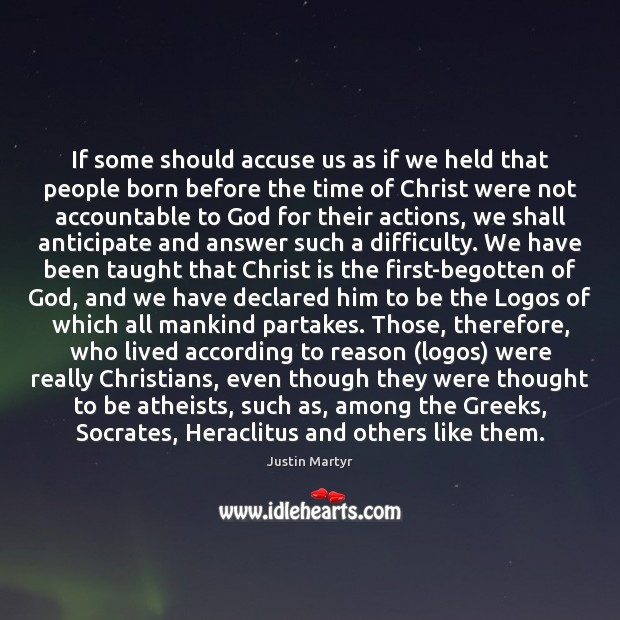 If some should accuse us as if we held that people born Image