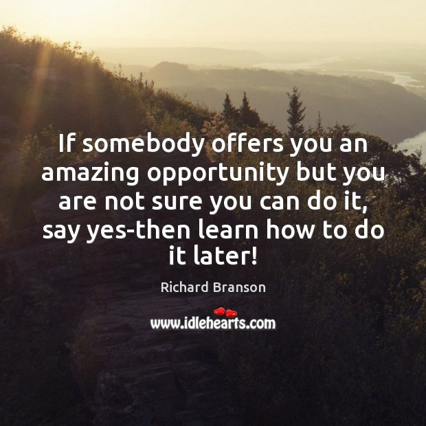 Image, If somebody offers you an amazing opportunity but you are not sure