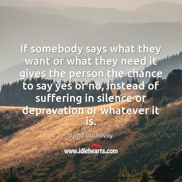 If somebody says what they want or what they need it gives Image