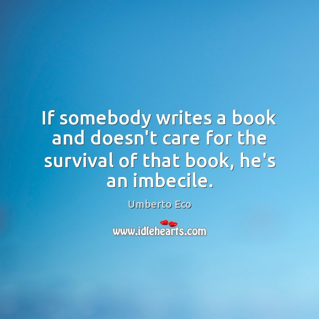 Image, If somebody writes a book and doesn't care for the survival of