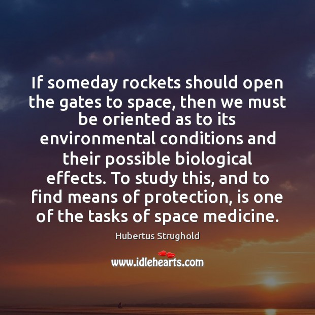 Image, If someday rockets should open the gates to space, then we must