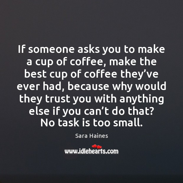If someone asks you to make a cup of coffee, make the Coffee Quotes Image