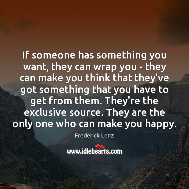 If someone has something you want, they can wrap you – they Image