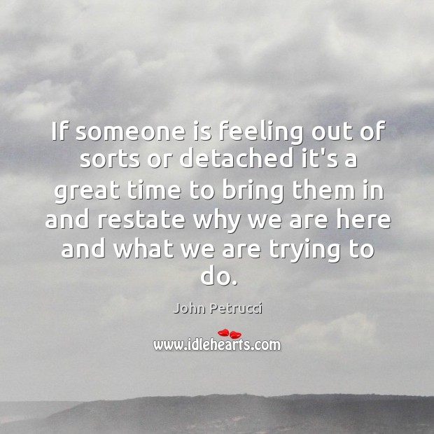 If someone is feeling out of sorts or detached it's a great Image