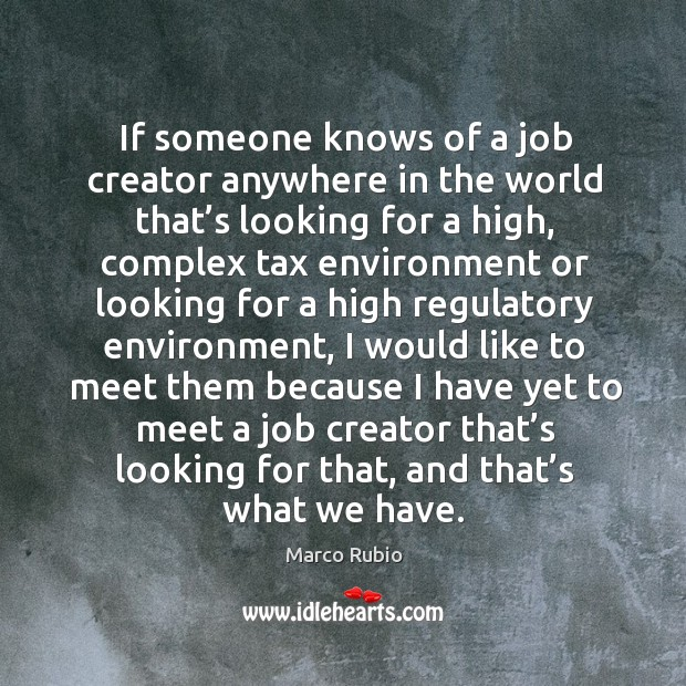 Image, If someone knows of a job creator anywhere in the world that's looking for a high.