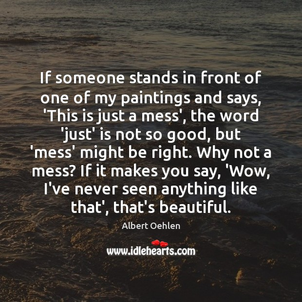 Image, If someone stands in front of one of my paintings and says,
